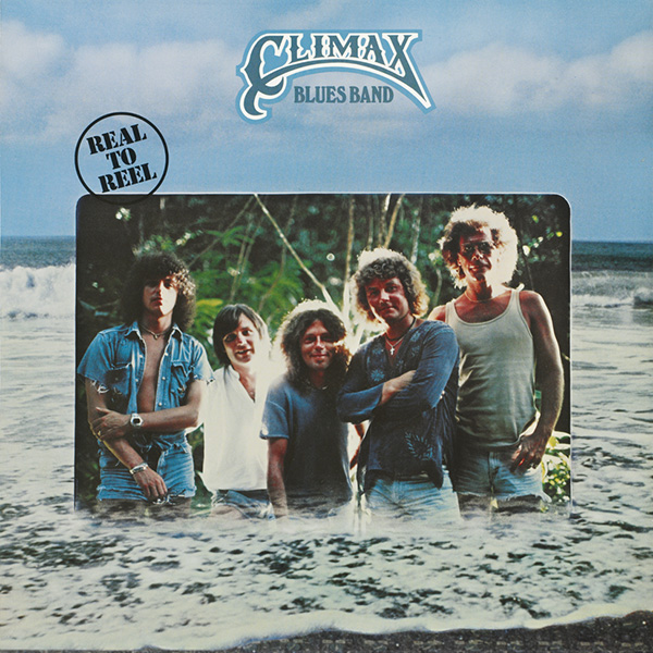 Climax Blues Band – Real to Reel