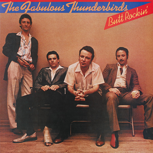 Fabulous Thunderbirds, The – Butt Rockin'