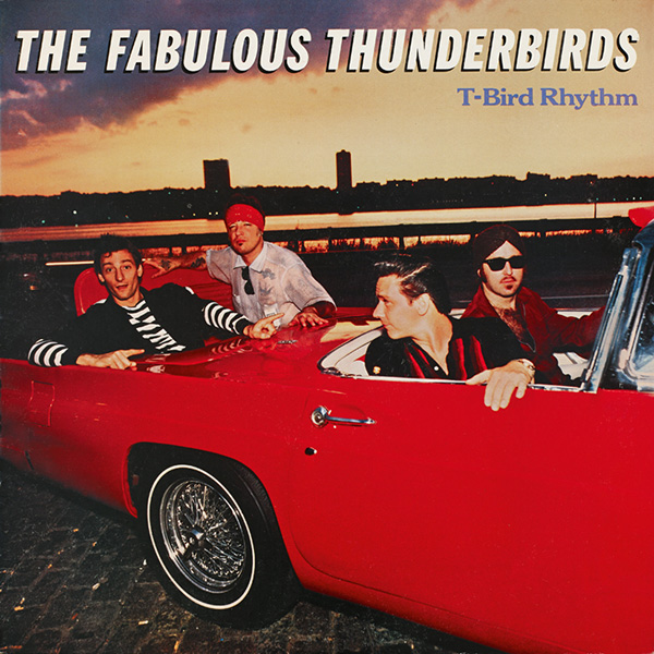Fabulous Thunderbirds, The – T-Bird Rhythm