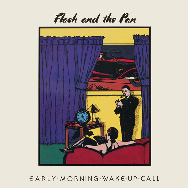 Flash & The Pan – Early Morning Wake Up Call