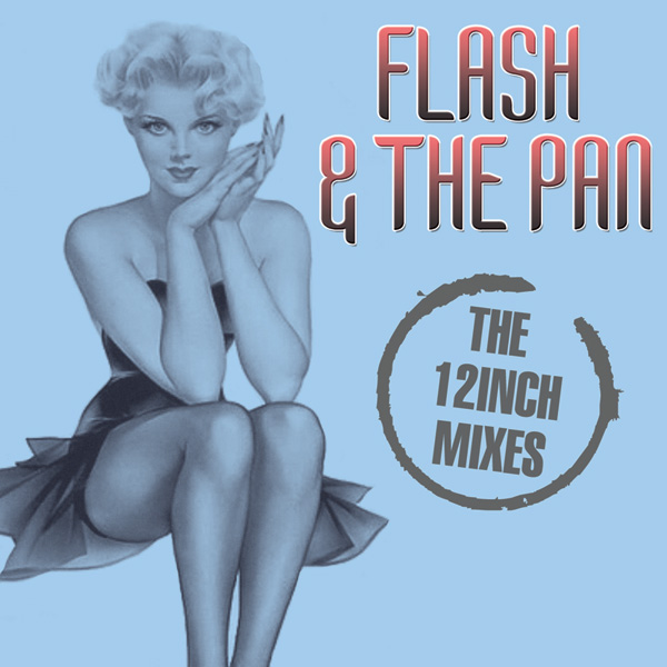 Flash & The Pan – The 12 Inch Mixes