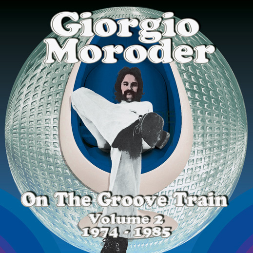 Giorgio Moroder – On The Groove Train – Volume 2: 1974-1985