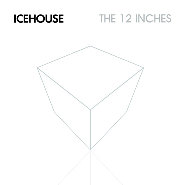 Icehouse – The 12 Inches