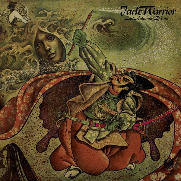 Jade Warrior – Last Autumn's Dream
