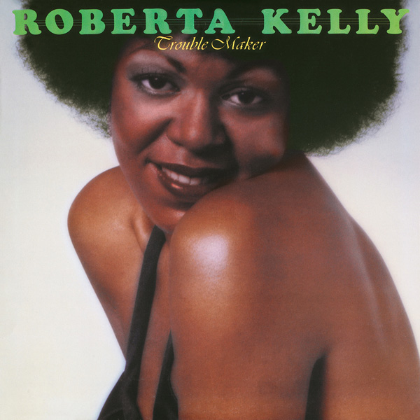 Roberta Kelly – Trouble Maker