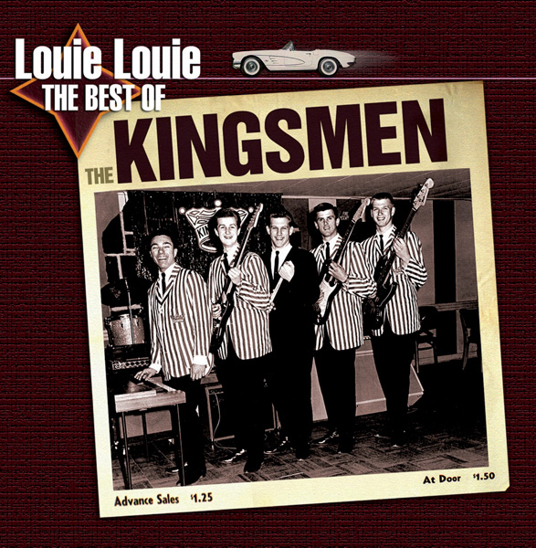 Kingsmen, The – Louie Louie – The Best of