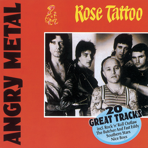 Rose Tattoo – Angry Metal – 20 Great Tracks