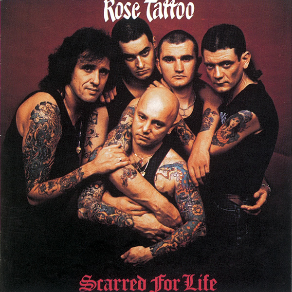 Rose Tattoo – Scarred for Life