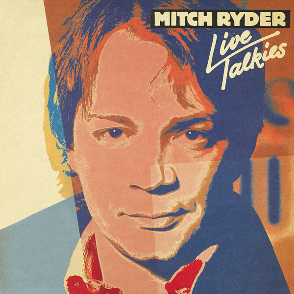 Mitch Ryder – Live Talkies & Easter in Berlin, 1980