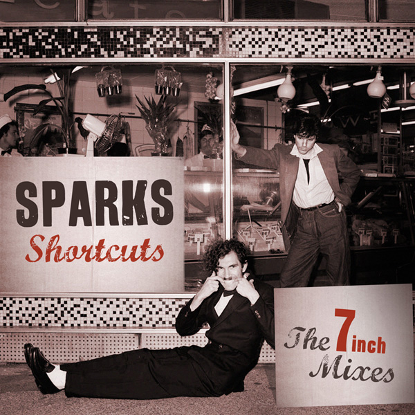 Sparks – Shortcuts: The 7 Inch Mixes (1979–1984)