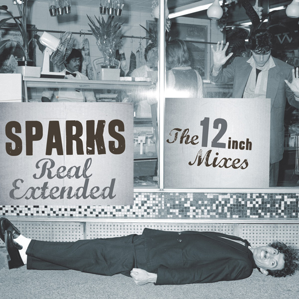 Sparks – Real Extended – The 12 Inch Mixes (1979 – 1984)