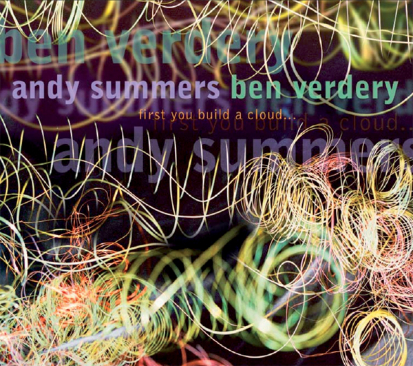 Andy Summers – First You Build A Cloud