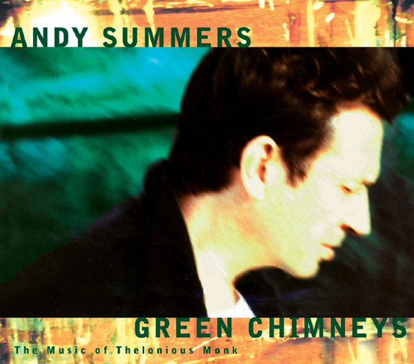 Andy Summers – Green Chimneys