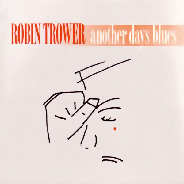 Robin Trower – Another Days Blues