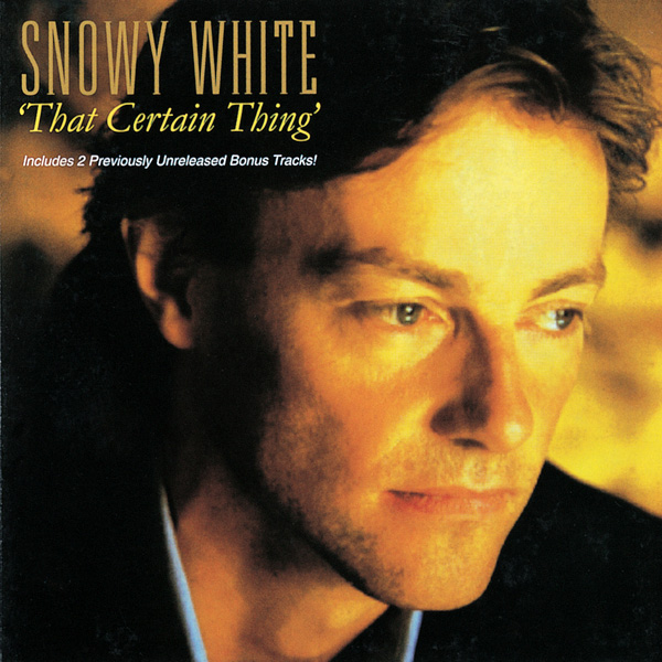 Snowy White – That Certain Thing