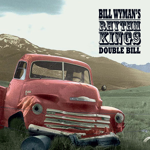 Bill Wyman's Rhythm Kings – Double Bill