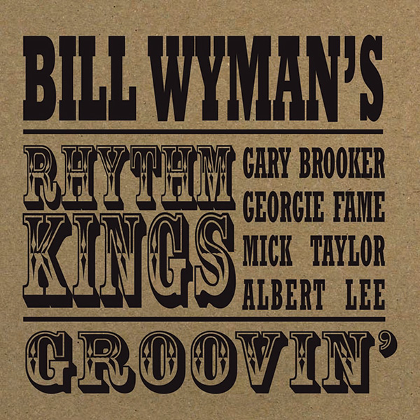 Bill Wyman's Rhythm Kings – Groovin'