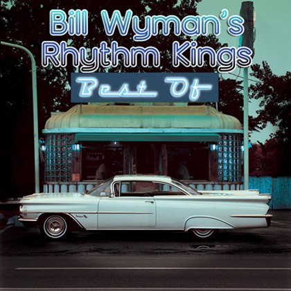 Bill Wyman's Rhythm Kings – Best of