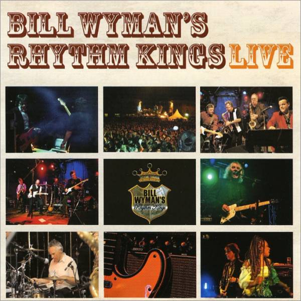 Bill Wyman's Rhythm Kings – Live
