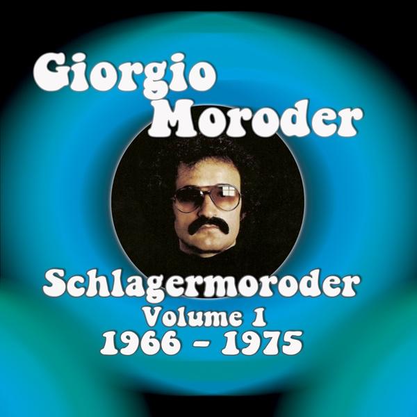Giorgio Moroder – Schlagermoroder (Volume 1: 1966 – 1975)