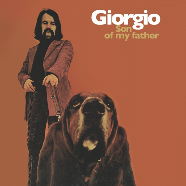 Giorgio Moroder – Son of My Father
