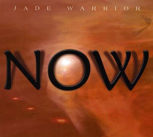 Jade Warrior – Now