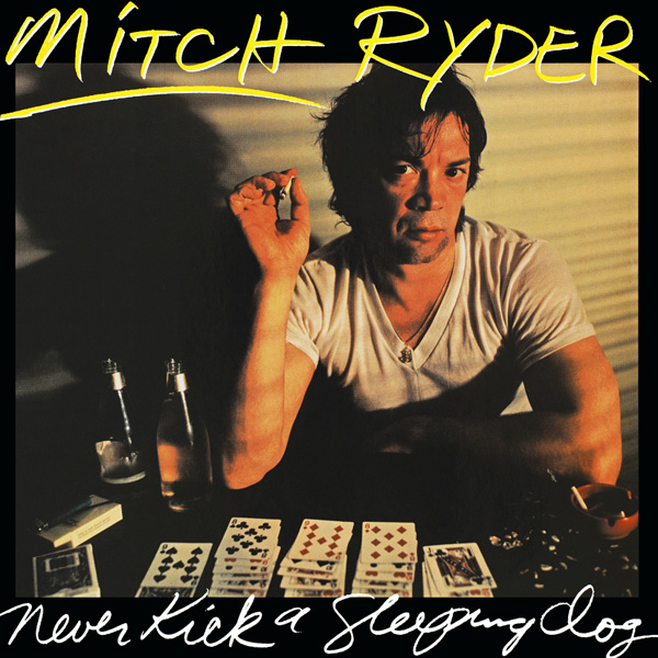 Mitch Ryder – Never Kick A Sleeping Dog