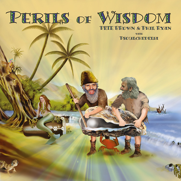 Pete Brown & Phil Ryan – Perils of Wisdom