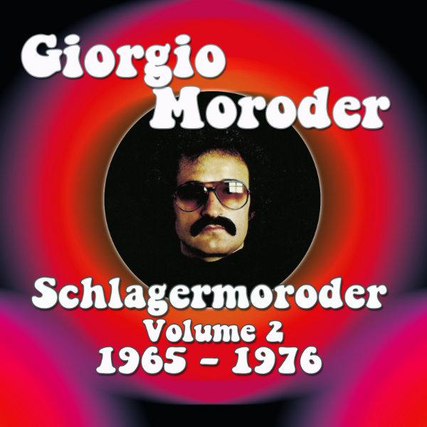 Giorgio Moroder – Schlagermoroder (Volume 2: 1965 – 1976)