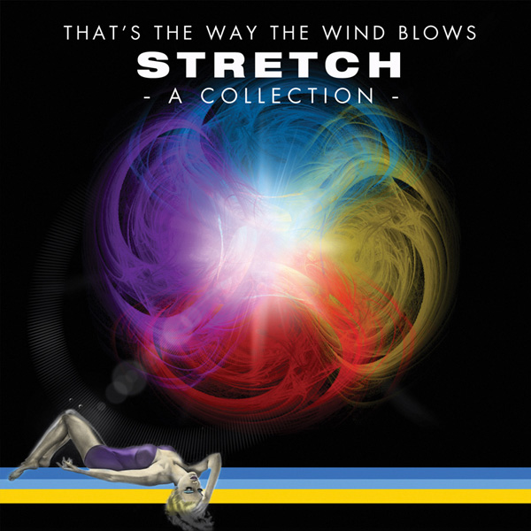 Stretch – Thats the Way the Wind Blows – A Collection