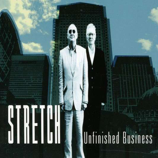 Stretch – Unfinished Business