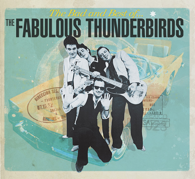 Fabulous Thunderbirds, The – The Bad and Best of