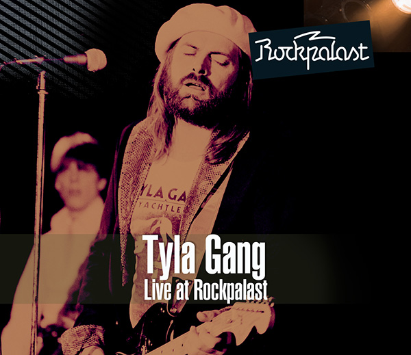 Tyla Gang – Live at Rockpalast