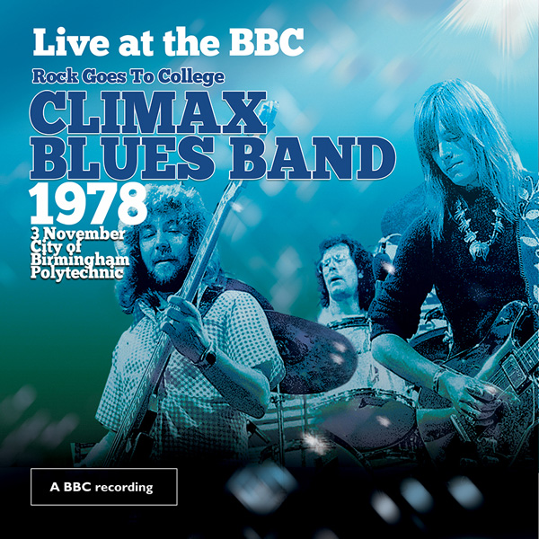 Climax Blues Band – Live At the BBC: Rock Goes College