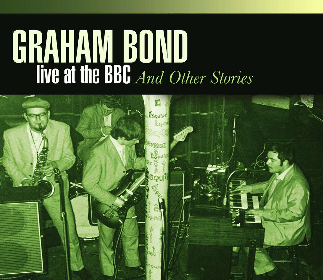 Graham Bond – Live At the BBC & Other Stories