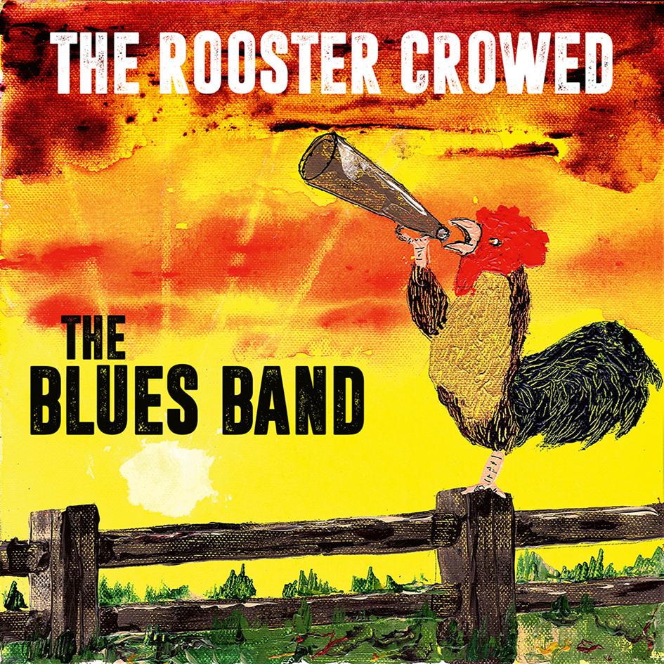 The Blues Band – The Rooster Crowed (LP)