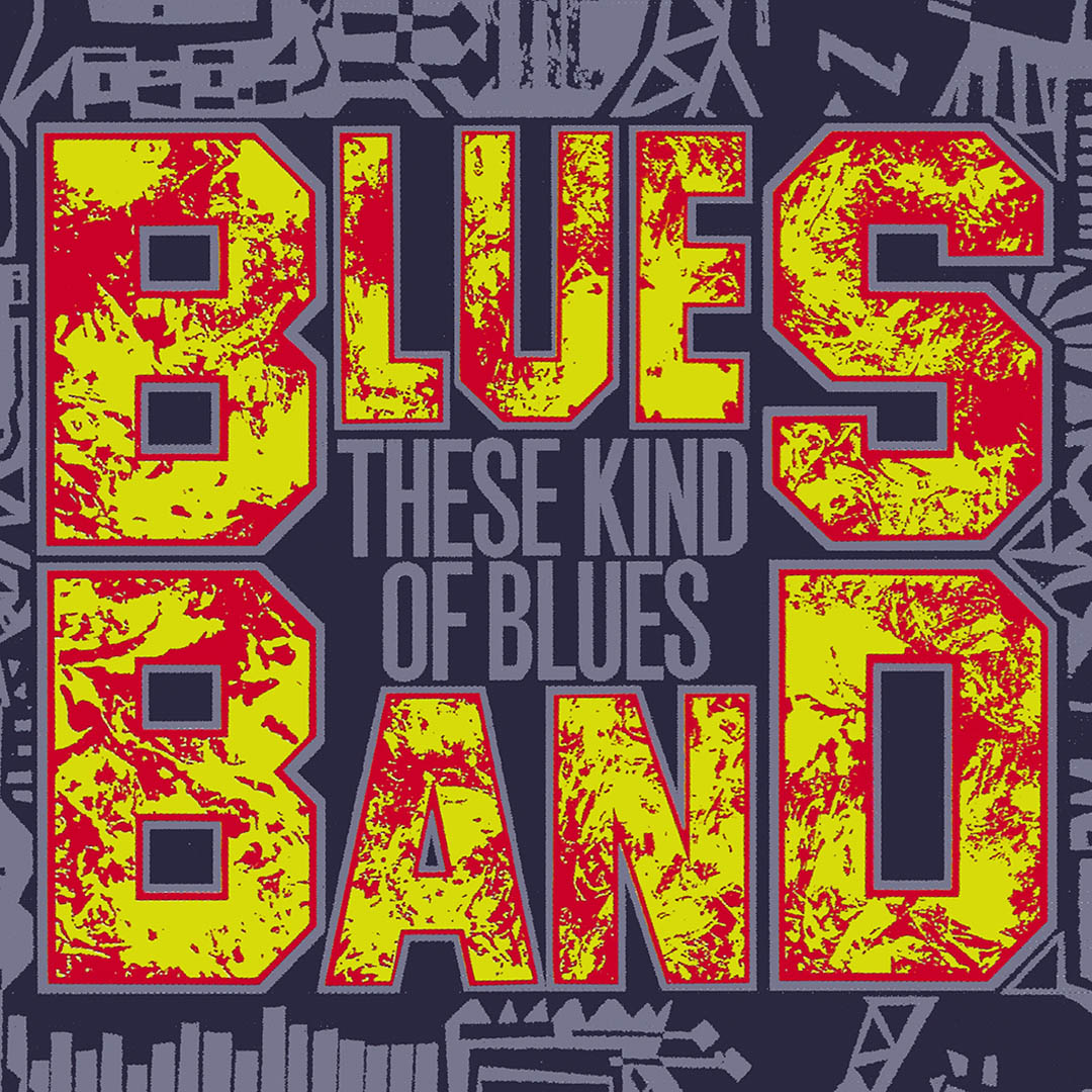 The Blues Band – These Kind of Blues